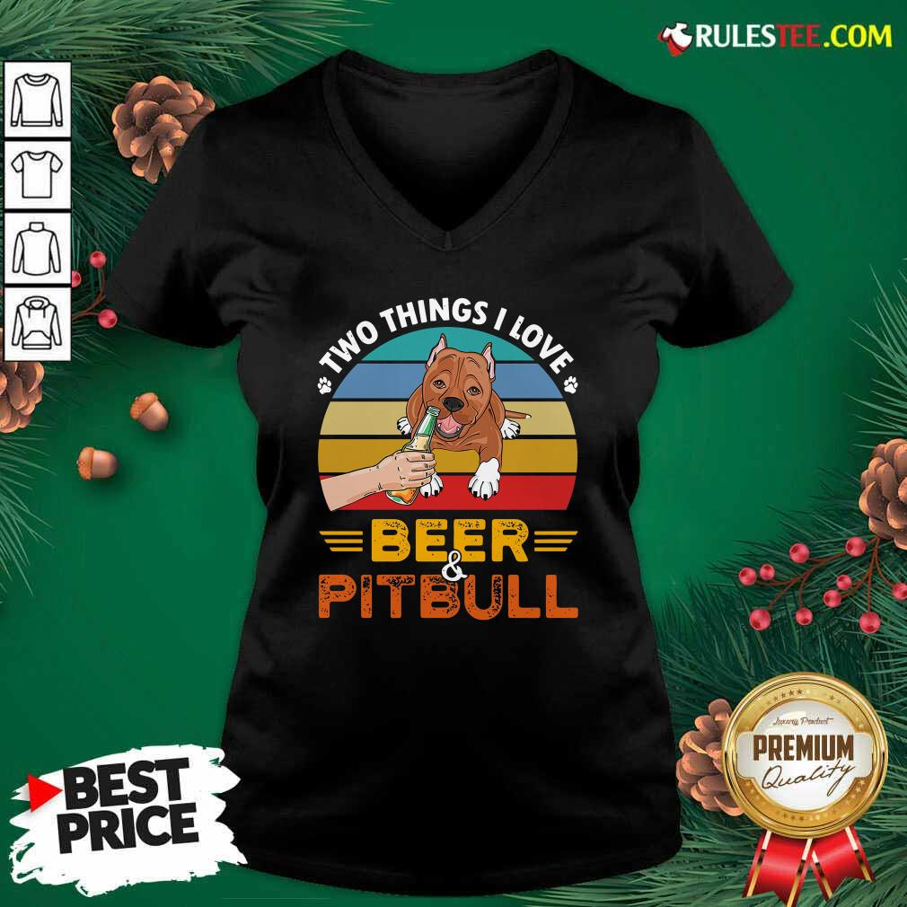 Pitbull Two Things I Love Beer 2021 Vintage V-neck - Design By Rulestee.com