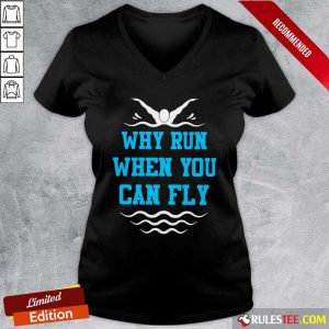 Why Run When You Can Fly V-neck - Design By Rulestee.com