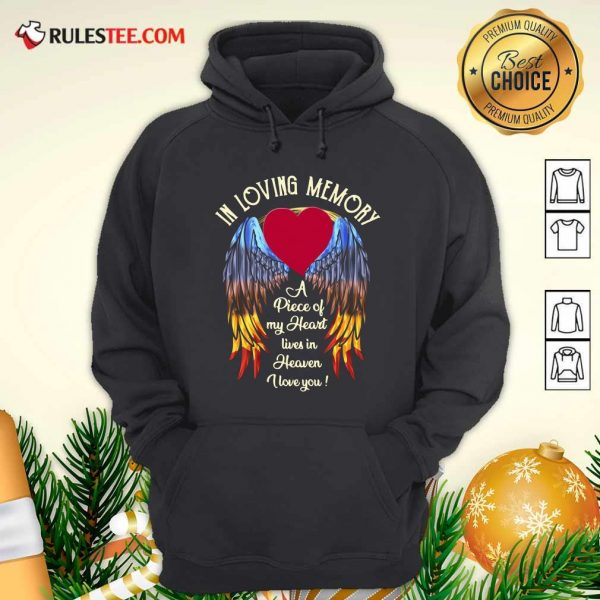 Wings In Loving Memory A Piece Of My Heart Lives In Heaven I Love You Hoodie - Design By Rulestee.com