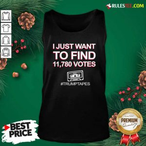 I Just Want To Find 11780 Votes Trump Tapes Tank Top - Design By Rulestee.com
