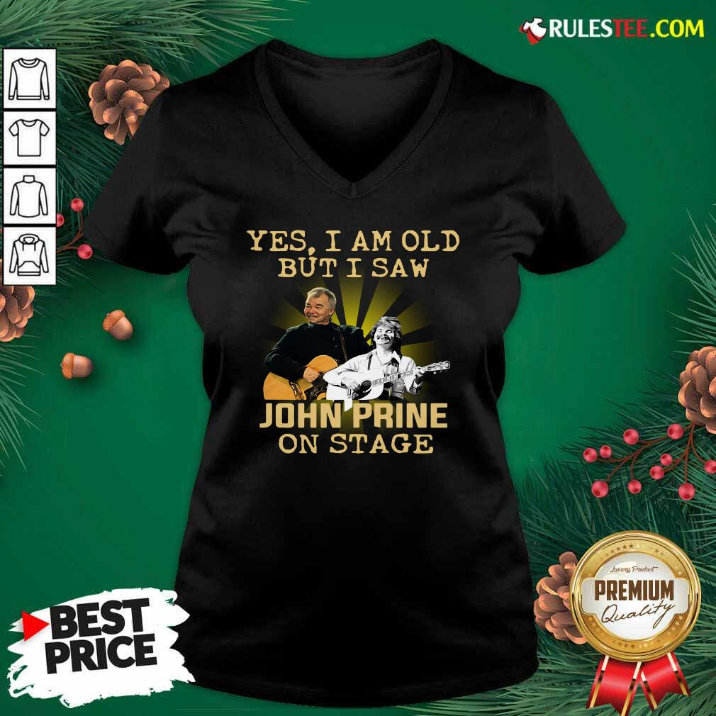 Yes I AM Old But I Saw John Prine On Stage V-neck - Design By Rulestee.com