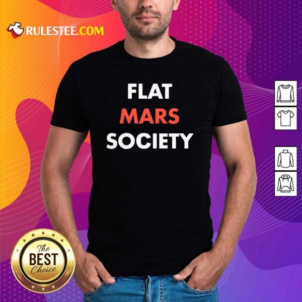 Flat Mars Society Shirt - Design By Rulestee.com
