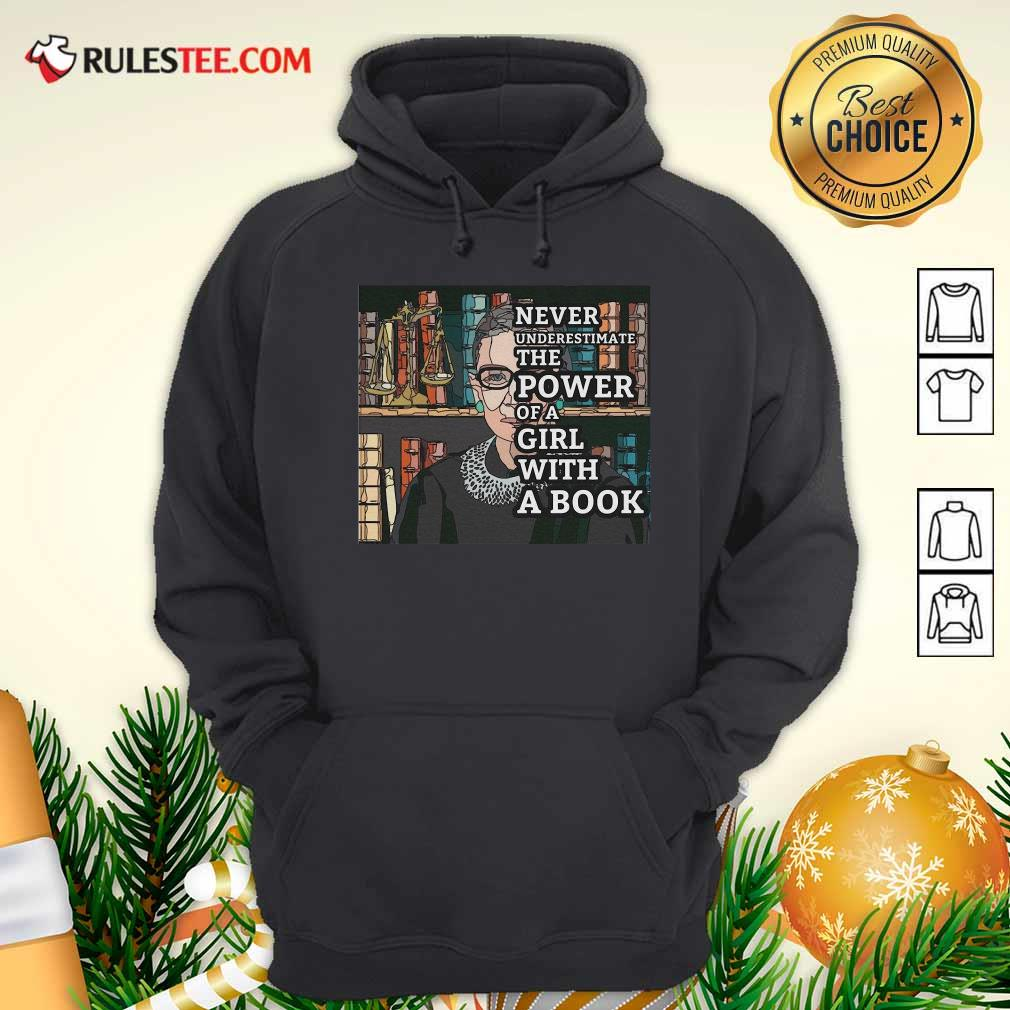 Never Underestimate The Power Of Girl With A Book RBG Hoodie - Design By Rulestee.com