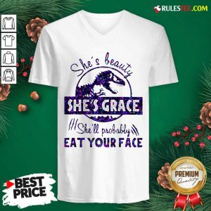 Shes Beauty Shes Grace Shell Probably Eat Your Face Dinosaur V-neck - Design By Rulestee.com