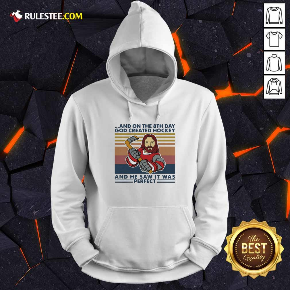 And On The 8Th Day God Created Hockey And He Saw It Was Perfect Vintage Retro Hoodie - Design By Rulestee.com