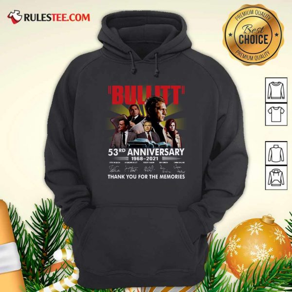 Bullitt 53rd Anniversary 1968 2021 Thank You For The Memories Signatures Hoodie - Design By Rulestee.com