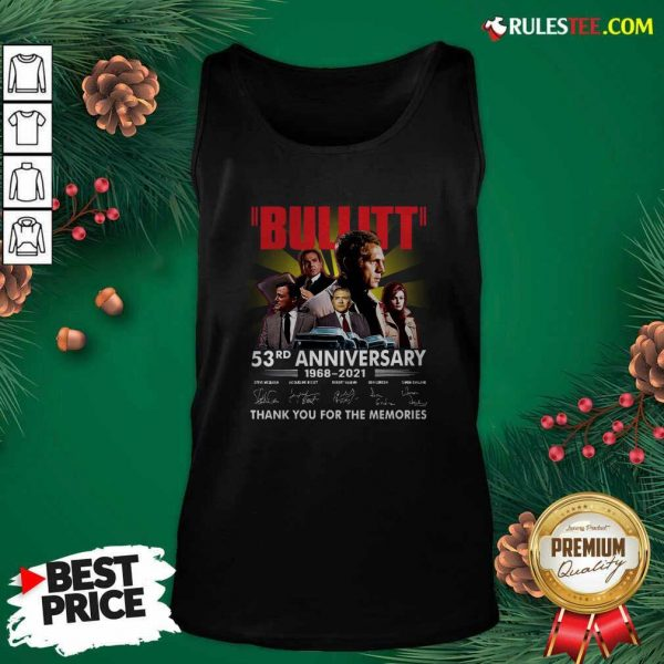 Bullitt 53rd Anniversary 1968 2021 Thank You For The Memories Signatures Tank Top - Design By Rulestee.com
