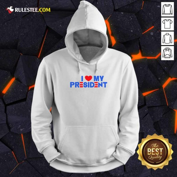 I Heart My President Unisex Hoodie - Design By Rulestee.com