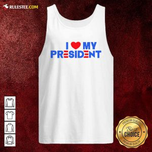 I Heart My President Unisex Tank Top - Design By Rulestee.com