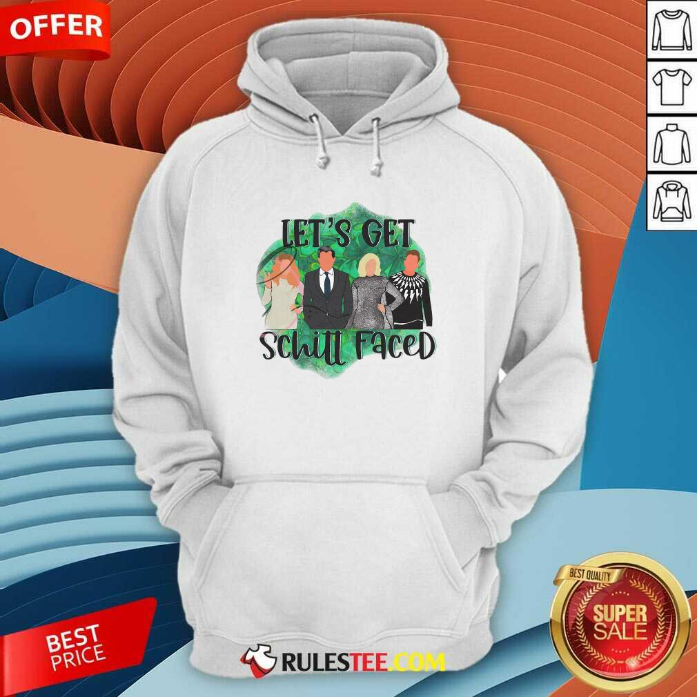 Lets Get Schitt Faced Hoodie - Design By Rulestee.com