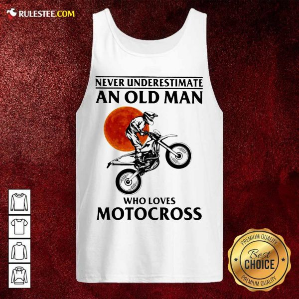 Never Underestimate An Old Man Who Loves Motocross The Moon Tank Top - Design By Rulestee.com