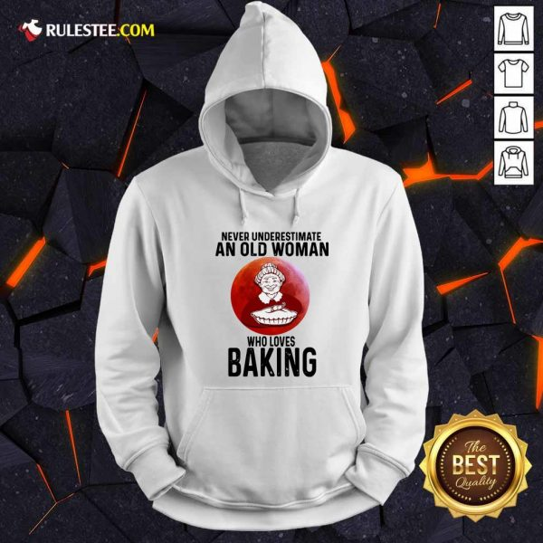 Never Underestimate An Old Woman Who Loves Baking Hoodie - Design By Rulestee.com