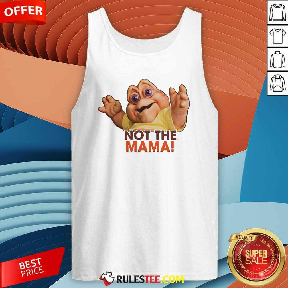 Not The Mama Tank Top - Design By Rulestee.com