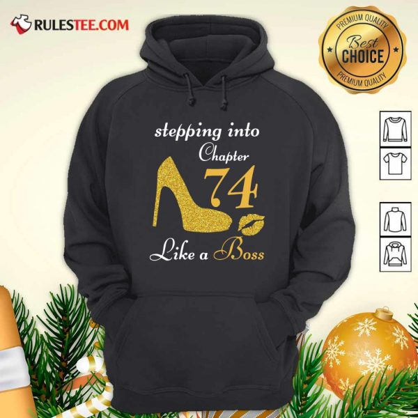 Stepping Into Chapter 74 Like A Boss Hoodie - Design By Rulestee.com