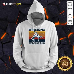 Wrestling The Air Of Folding Clothes With People Still In Them Vintage Hoodie - Design By Rulestee.com