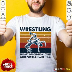 Wrestling The Air Of Folding Clothes With People Still In Them Vintage Shirt - Design By Rulestee.com