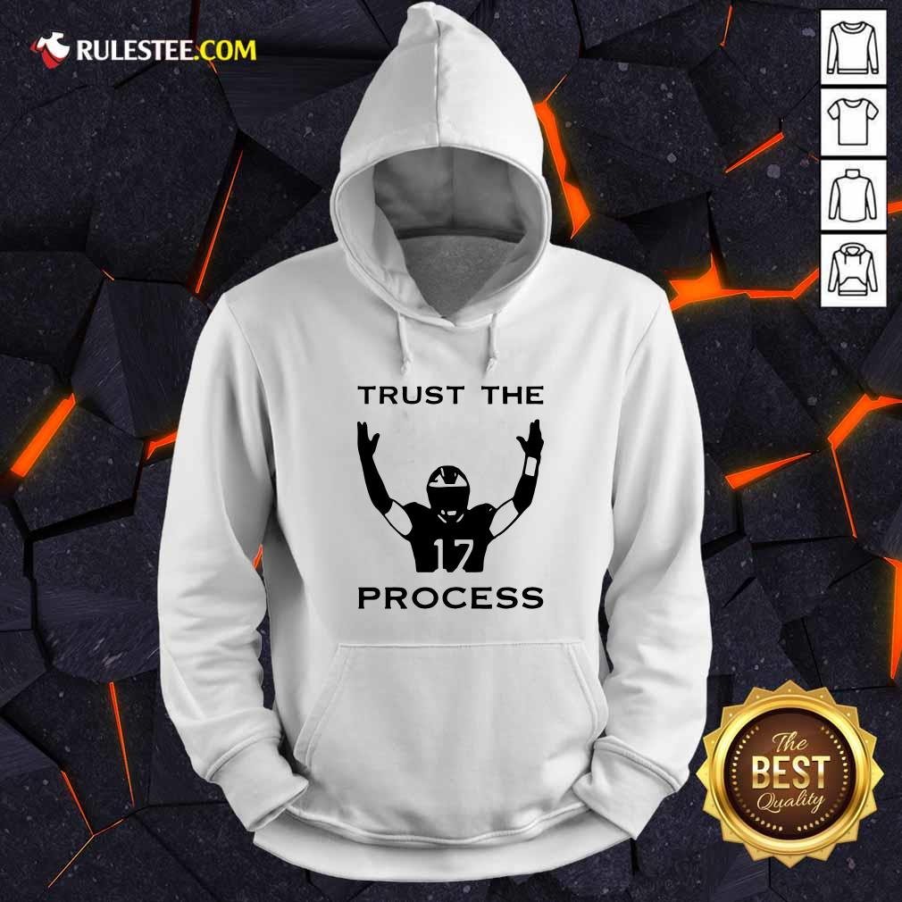 17 Trust The Process Hoodie - Design By Rulestee.com