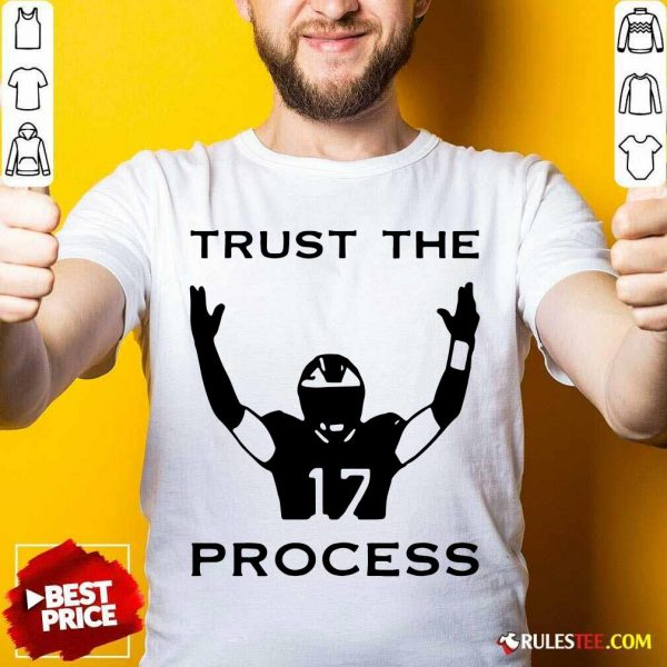 17 Trust The Process Shirt - Design By Rulestee.com