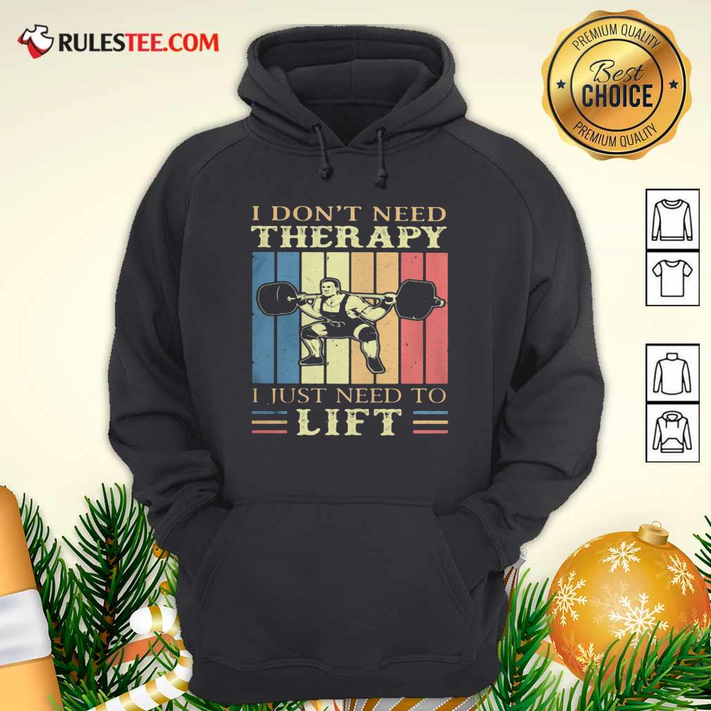 I Dont Need Therapy I Just Need To Lift Weight Light Vintage Retro Hoodie - Design By Rulestee.com