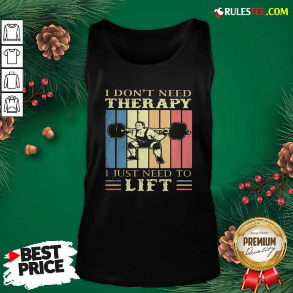 I Dont Need Therapy I Just Need To Lift Weight Light Vintage Retro Tank Top - Design By Rulestee.com