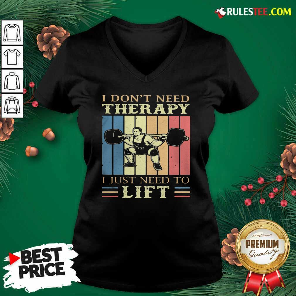I Dont Need Therapy I Just Need To Lift Weight Light Vintage Retro V-neck - Design By Rulestee.com