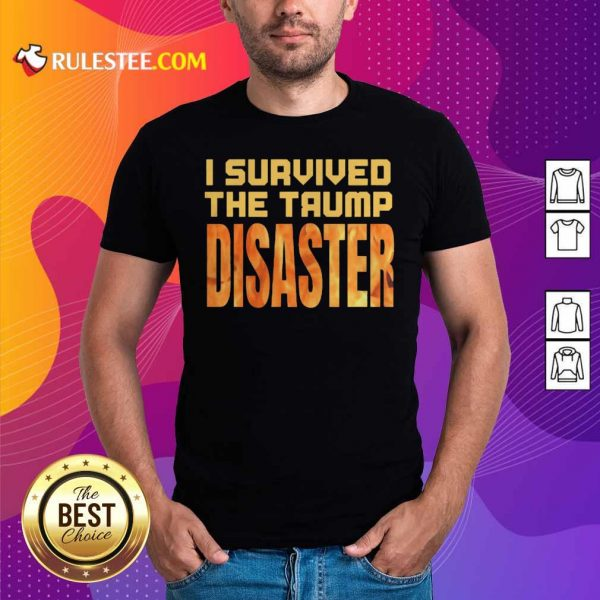 I Survived The Trump Disaster Election Shirt - Design By Rulestee.com