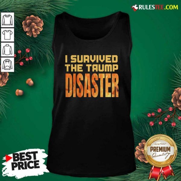 I Survived The Trump Disaster Election Tank Top - Design By Rulestee.com