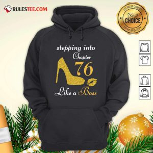 Stepping Into Chapter 76 Like A Boss Hoodie - Design By Rulestee.com
