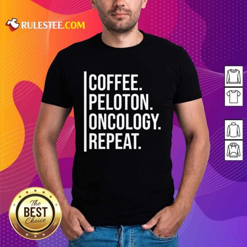 Appalled Coffee Peloton Oncology Repeat Shirt