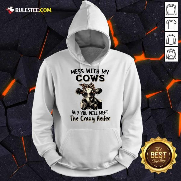 Appalled Mess With My Cows Crazy Heifer Hoodie