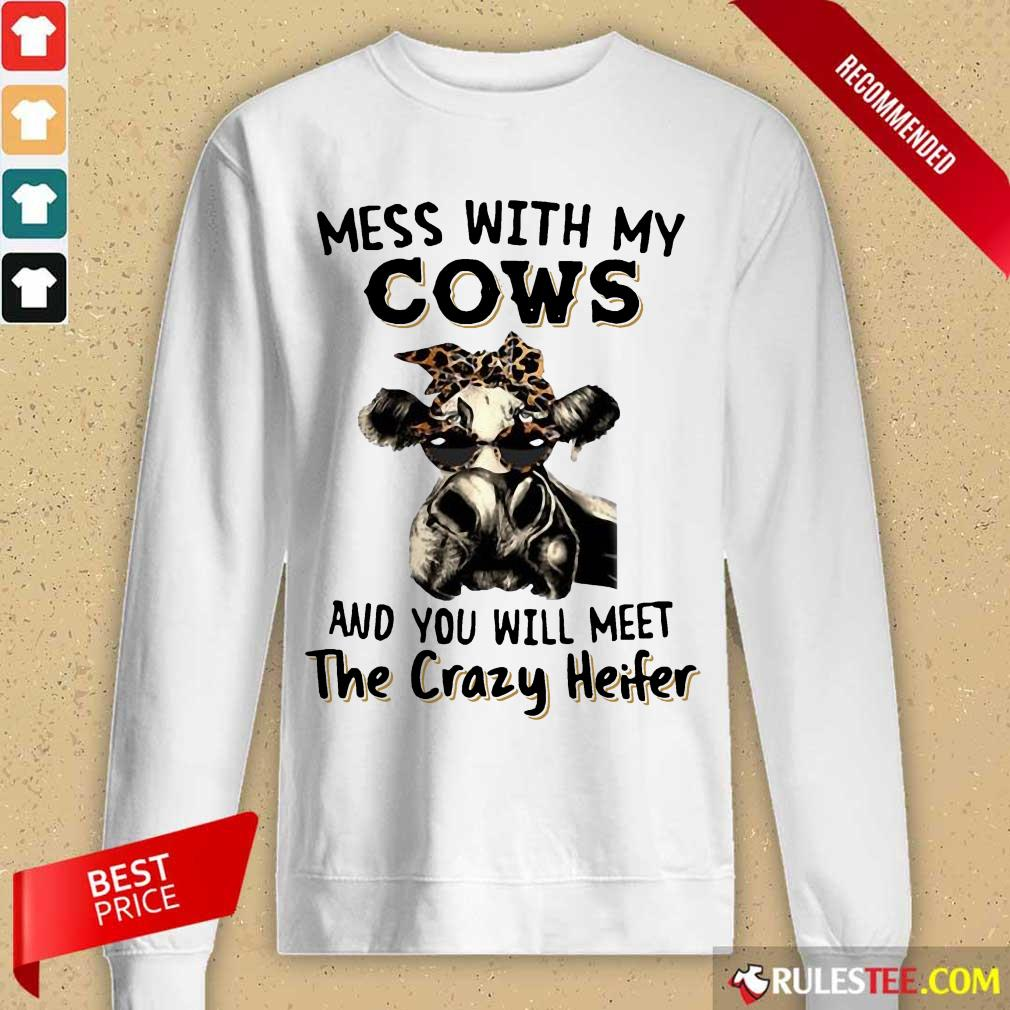 Appalled Mess With My Cows Crazy Heifer Long-sleeved