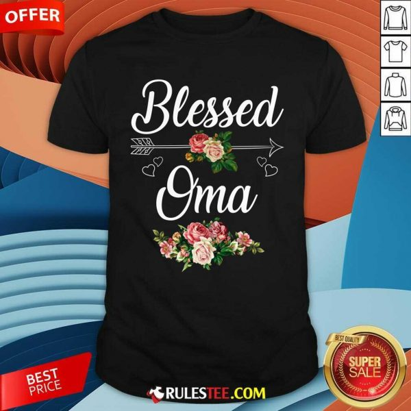Blessed Oma Flower Mother Day Shirt - Design By Rulestee.com