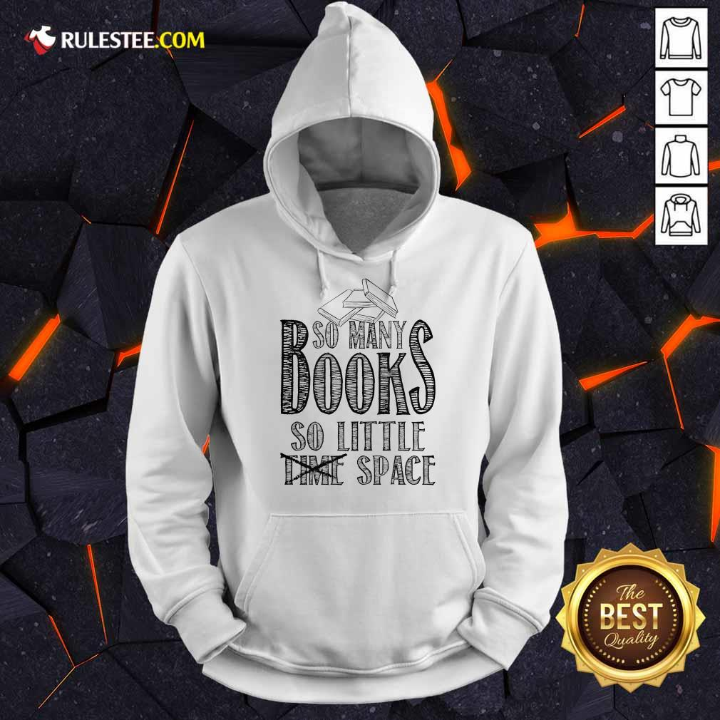Awesome So Many Books So Little Space Hoodie