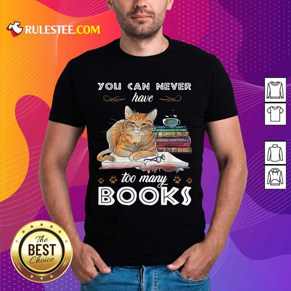 Confident Cats Never Have Many Books Shirt