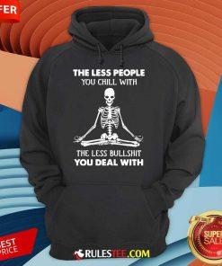 Ecstatic Skeleton Chill Less Bullshit Hoodie