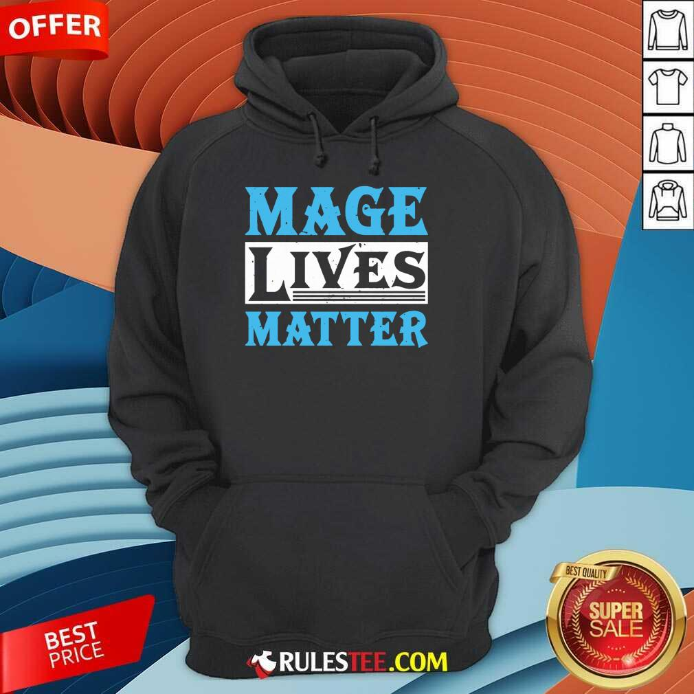 Excited Mage Lives Matter Hoodie