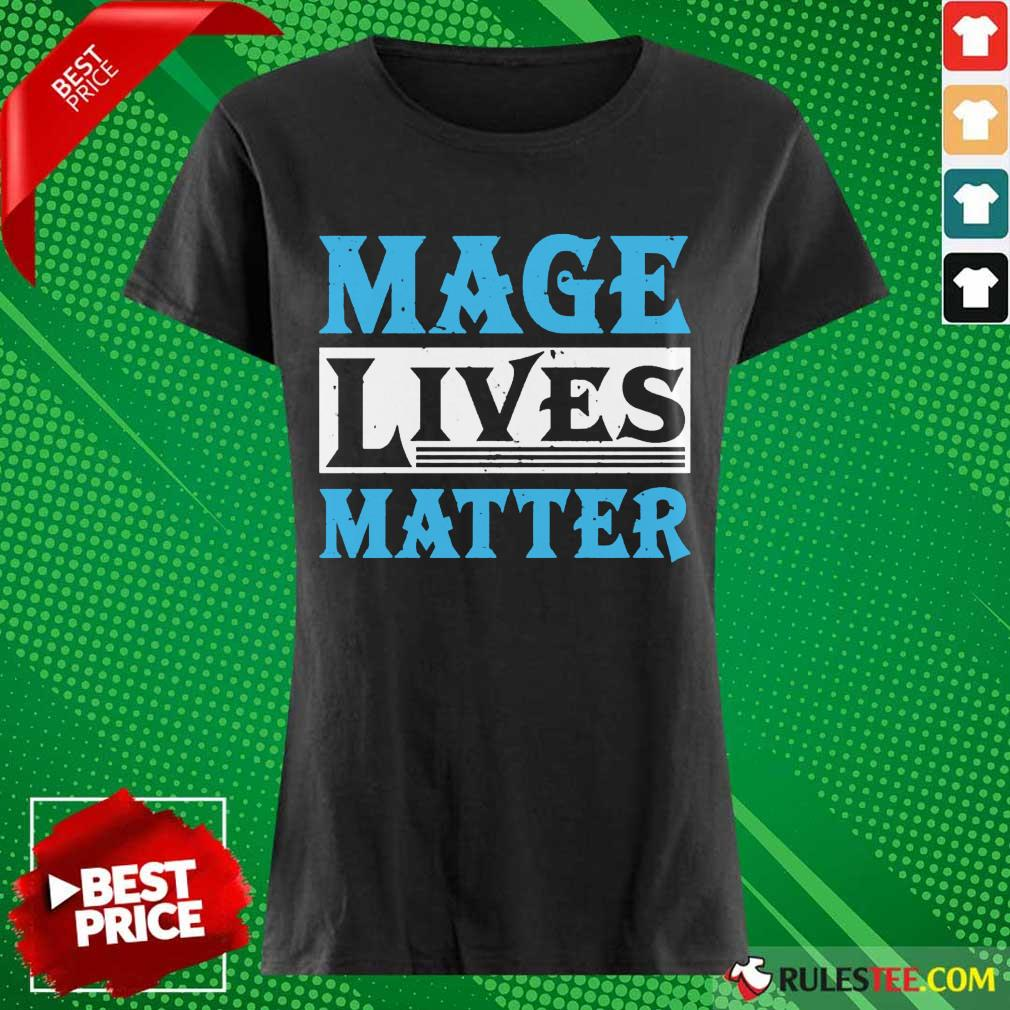 Excited Mage Lives Matter Ladies Tee