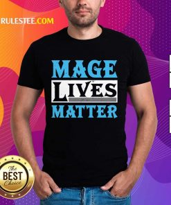 Excited Mage Lives Matter Shirt
