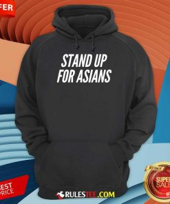 Excited Stand Up For Asians Hoodie