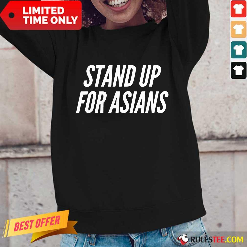 Excited Stand Up For Asians Long-sleeved