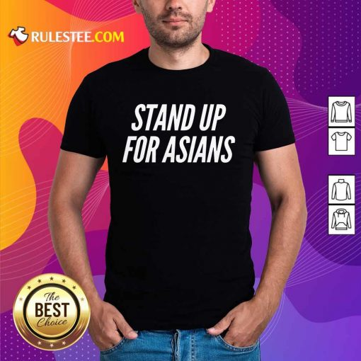 Excited Stand Up For Asians Shirt