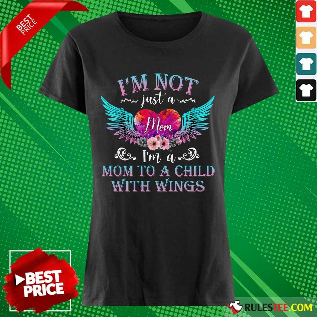 Funny I Am Not Just A Mom With Wings Ladies Tee