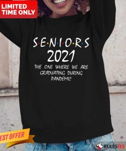 Funny Seniors 2021 The One Where We Are Graduating During Pandemic Long-Sleeved