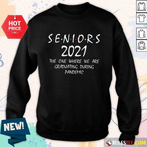 Funny Seniors 2021 The One Where We Are Graduating During Pandemic Sweater