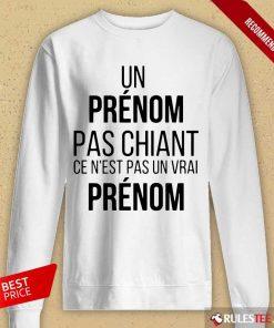 Funny Un Prenom Pas Chiant Ce N Est Pas Un Vrai Prenom Long-Sleeved