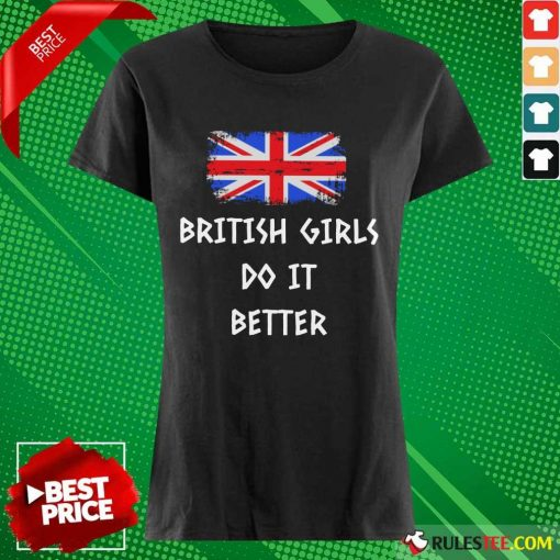 Good British Girls Do It Better Ladies Tee