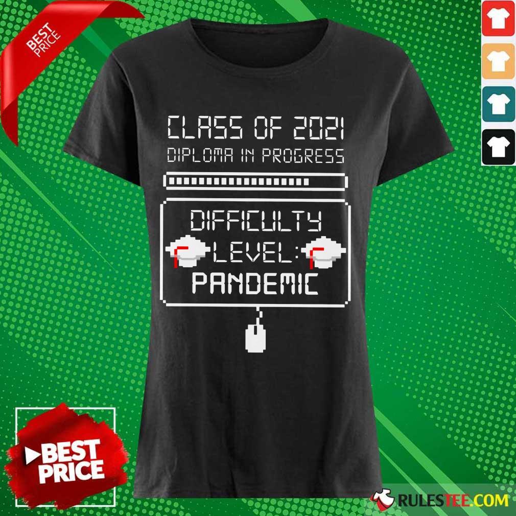 Good Class Of 2021 Diploma In Progress Ladies Tee