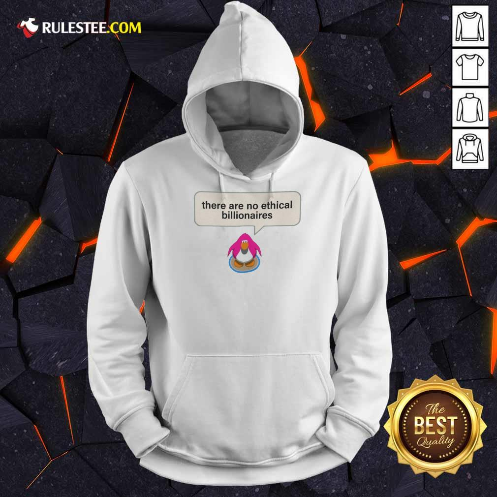 Great There Are No Ethical Billionaires Hoodie