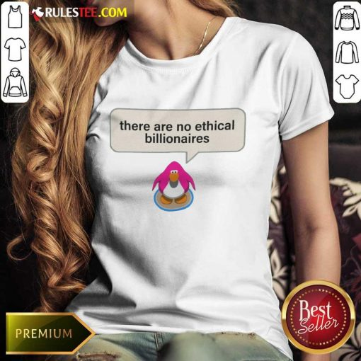 Great There Are No Ethical Billionaires Ladies Tee