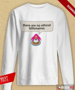 Great There Are No Ethical Billionaires Long-sleeved
